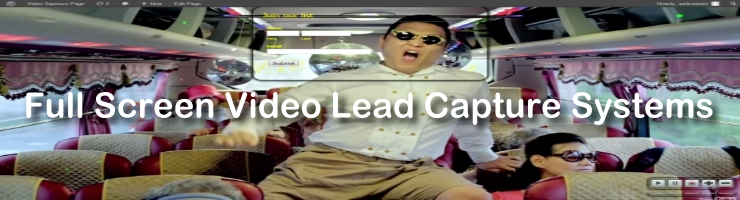 Full Screen Video Lead Capture Systems